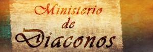 MINISTERIO DE DIACONOS